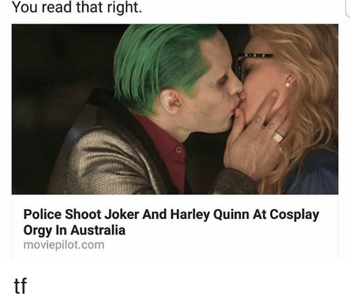 Joker, Memes, and Police: You read that right.  Police Shoot Joker And Harley Quinn At Cosplay  Orgy In Australia  moviepilot.com tf