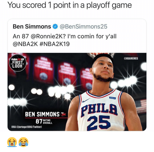 Nba, Twitter, and Game: You scored 1 point in a playoff game  Ben Simmons @BenSimmons25  An 87 @Ronnie2K? I'm comin for y'all  @NBA2K #NBA2K19  @NBAMEMES  FIRST  LOOK  PHILA  25  BEN SIMMONS  87%  RATING  OVERALL  MIA @jortega1996/Twitter] 😭😂