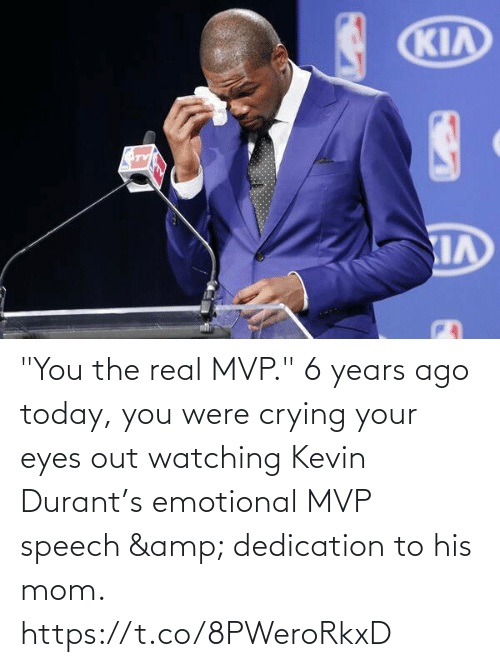 "Crying: ""You the real MVP.""   6 years ago today, you were crying your eyes out watching Kevin Durant's emotional MVP speech & dedication to his mom.   https://t.co/8PWeroRkxD"