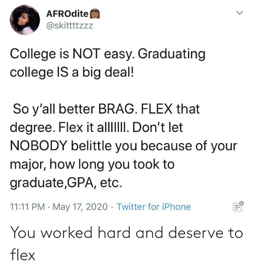 deserve: You worked hard and deserve to flex