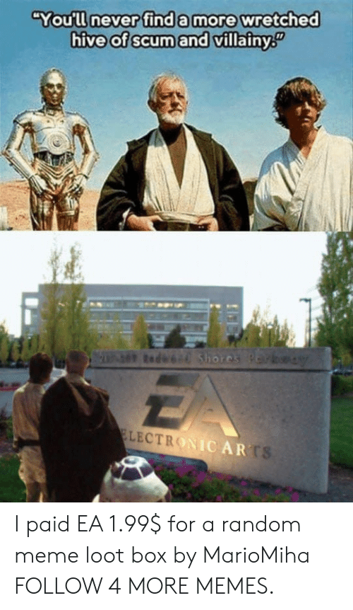 """Dank, Meme, and Memes: """"You'll never find a more wretched  hive of scum and villainy  20 Rede Shores Parby  ELECTRONIC ARTS I paid EA 1.99$ for a random meme loot box by MarioMiha FOLLOW 4 MORE MEMES."""