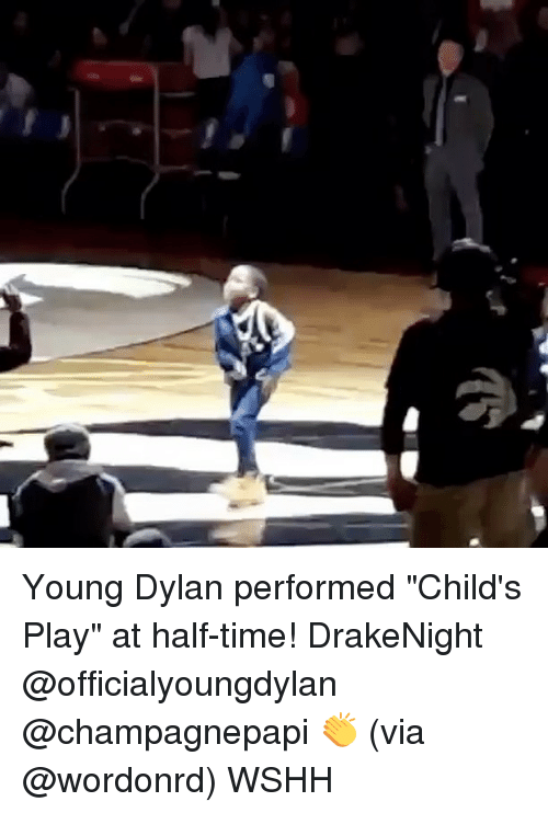 """Child's Play: Young Dylan performed """"Child's Play"""" at half-time! DrakeNight @officialyoungdylan @champagnepapi 👏 (via @wordonrd) WSHH"""