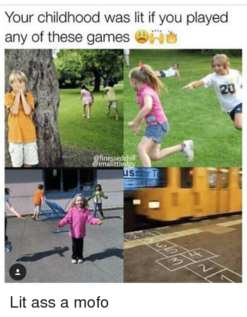 Mofoe: Your childhood was lit if you played  any of these games Lit ass a mofo