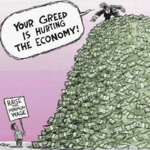 Minimum Wage: YOUR GREED  IS HURTING  THE ECONOMY!  RAISE  THE  MINIMUM  WAGE