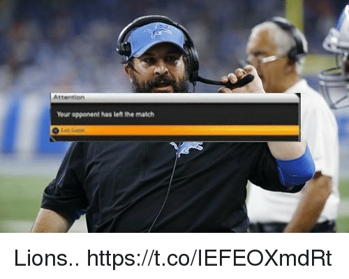 Football, Nfl, and Sports: Your opponent has lelt the match Lions.. https://t.co/IEFEOXmdRt