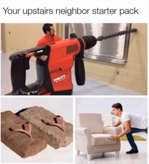 cave: Your upstairs neighbor starter pack  ATC  HILLTY  CAVE