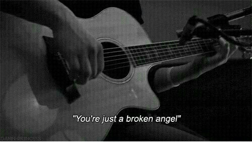 """Angel, Youre, and Just: """"You're just a broken angel"""""""