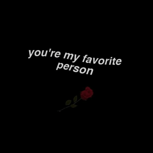 Person, Youre, and  My Favorite: you're my favorite  person