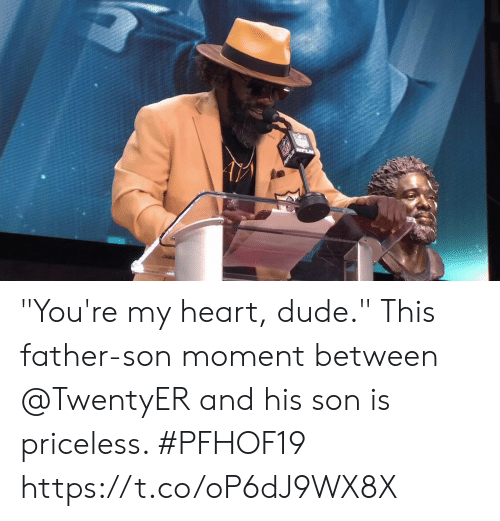 """priceless: """"You're my heart, dude.""""  This father-son moment between @TwentyER and his son is priceless. #PFHOF19 https://t.co/oP6dJ9WX8X"""