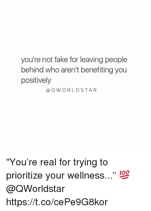 """Wellness: you're not fake for leaving people  behind who aren't benefiting you  positively  a QWORLDSTA R """"You're real for trying to prioritize your wellness..."""" 💯 @QWorldstar https://t.co/cePe9G8kor"""