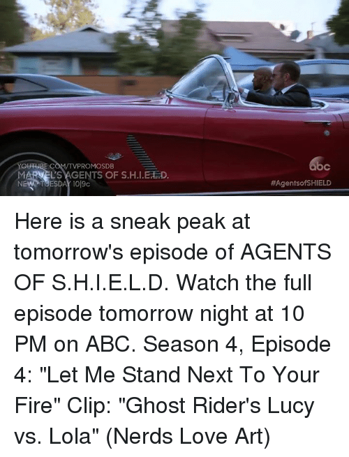 """Ed, Edd n Eddy: YOUTUBE.COM/TVPROMOSDB  MARVELS AGENTS OF S.H.I.Ed D  bc  HAAgentsofSHIELD Here is a sneak peak at tomorrow's episode of AGENTS OF S.H.I.E.L.D. Watch the full episode tomorrow night at 10 PM on ABC.  Season 4, Episode 4: """"Let Me Stand Next To Your Fire"""" Clip: """"Ghost Rider's Lucy vs. Lola""""  (Nerds Love Art)"""