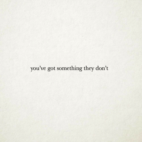 Got, They, and  Something: you've got something they don't