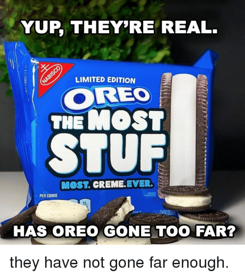Andrew Bogut: YUP, THEY'RE REAL.  LIMITED EDITION  CD  OREO  THEMOST  MOST. CREME.EVER.  PER COOKIE  ANGE  110  HAS OREO GONE TOO FAR? they have not gone far enough.