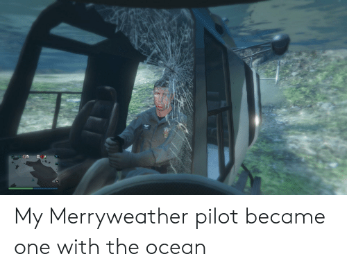 Ocean, One, and Pilot: z My Merryweather pilot became one with the ocean