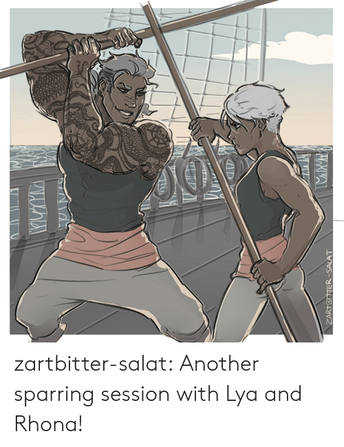 Tumblr, Blog, and Another: ZARTBITTER-SACAT zartbitter-salat:  Another sparring session with Lya and Rhona!