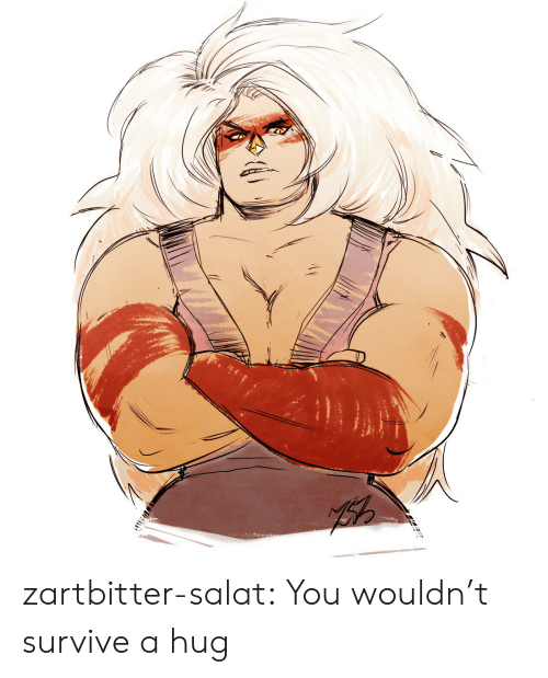 Tumblr, Blog, and Com: zartbitter-salat:  You wouldn't survive a hug