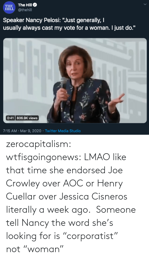 "Jessica: zerocapitalism: wtfisgoingonews: LMAO like that time she endorsed Joe Crowley over AOC or Henry Cuellar over Jessica Cisneros literally a week ago.  Someone tell Nancy the word she's looking for is ""corporatist"" not ""woman"""