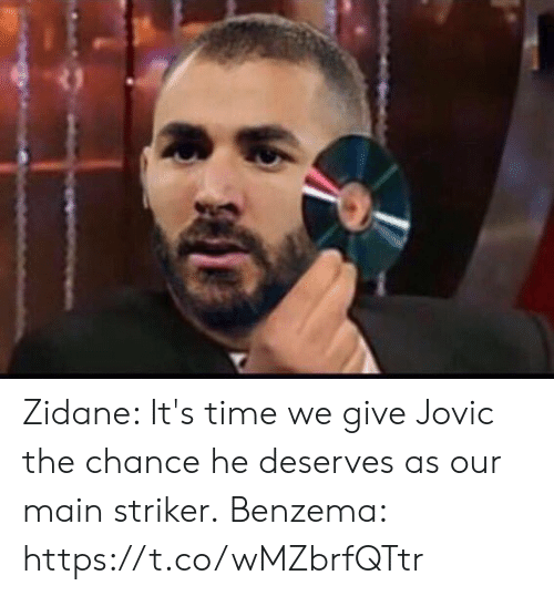 He Deserves: Zidane: It's time we give Jovic the chance he deserves as our main striker.  Benzema: https://t.co/wMZbrfQTtr