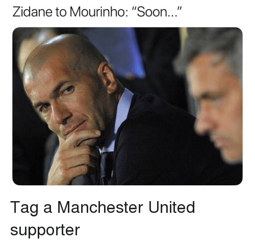 "Soccer, Soon..., and Sports: Zidane to Mourinho: ""Soon.."" Tag a Manchester United supporter"
