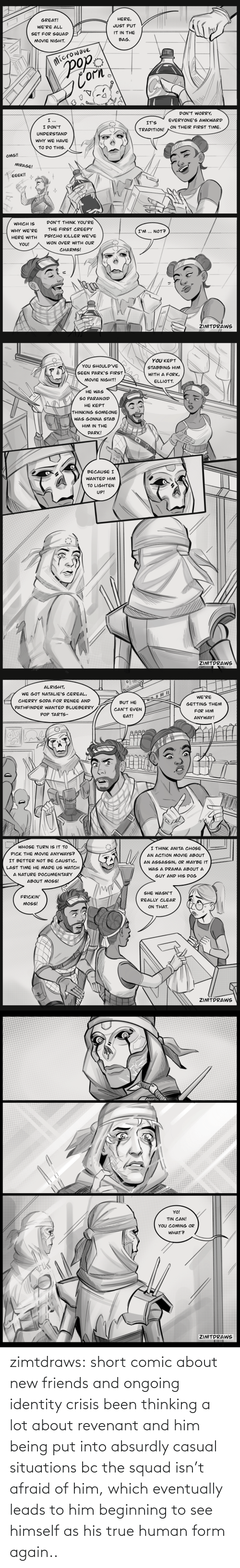 crisis: zimtdraws:  short comic about new friends and ongoing identity crisis  been thinking a lot about revenant and him being put into absurdly casual situations bc the squad isn't afraid of him, which eventually leads to him beginning to see himself as his true human form again..