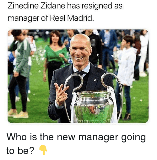 Real Madrid, Soccer, and Sports: Zinedine Zidane has resigned as  manager of Real Madrid Who is the new manager going to be? 👇