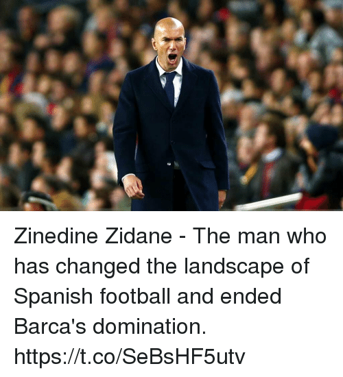 Football, Soccer, and Spanish: Zinedine Zidane - The man who has changed the landscape of Spanish football and ended Barca's domination. https://t.co/SeBsHF5utv